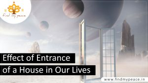 YOUTUBE THUMBNAIL 300x169 - Effect of Entrance of a House in Our Lives, find my peace