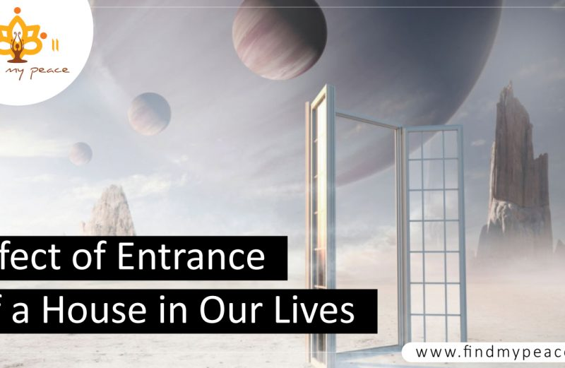 Effect of Entrance of a House in Our Lives