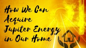 maxresdefault 300x169 - How We Can  Acquire Jupiter Energy in Our Home, find my peace