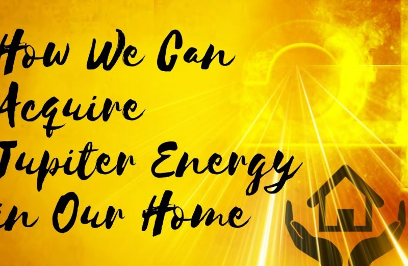 How We Can  Acquire Jupiter Energy in Our Home