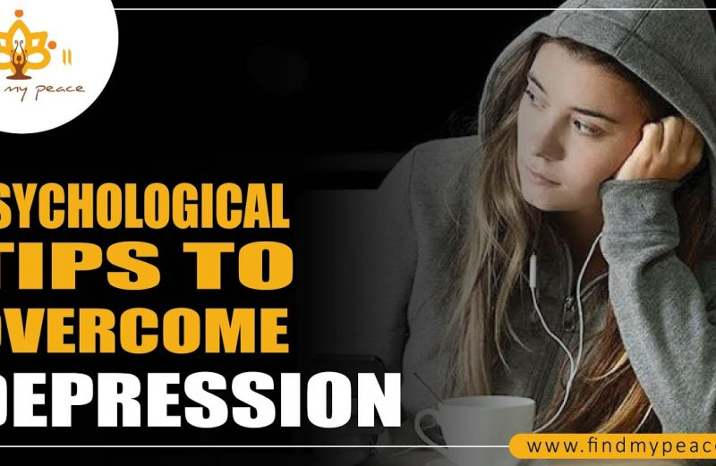 Psychological Tips to Overcome Depression